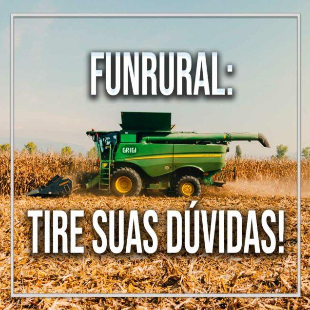 Colhedeira verde colhendo plantação de milho e frase: Funrural, tire suas dúvidas